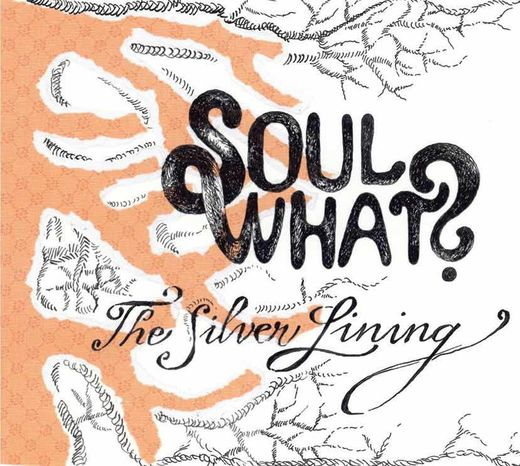 Soul What? | The Silver Lining CD (2013)